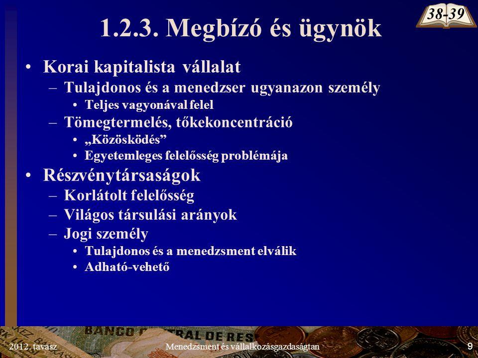 2012. tavasz9Menedzsment és vállalkozásgazdaságtan 1.2.3.