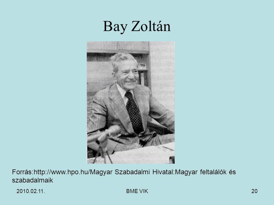 2010.02.11.BME VIK20 Bay Zoltán Forrás:http://www.hpo.hu/Magyar Szabadalmi Hivatal:Magyar feltalálók és szabadalmaik
