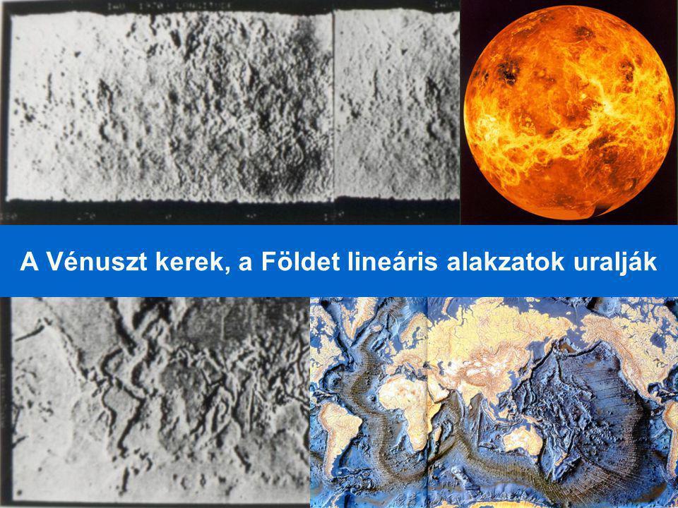 A Vénuszt kerek, a Földet lineáris alakzatok uralják