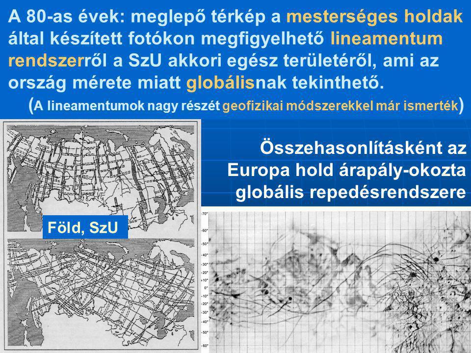 A 80-as évek: meglepő térkép a mesterséges holdak által készített fotókon megfigyelhető lineamentum rendszerről a SzU akkori egész területéről, ami az