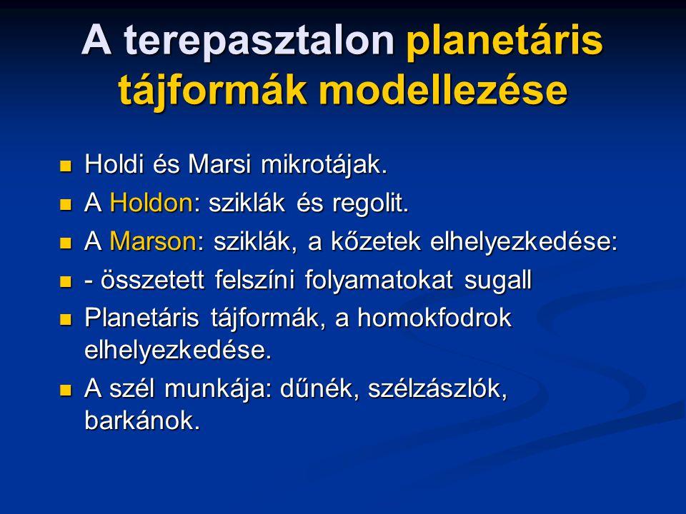 A terepasztalon planetáris tájformák modellezése Holdi és Marsi mikrotájak.