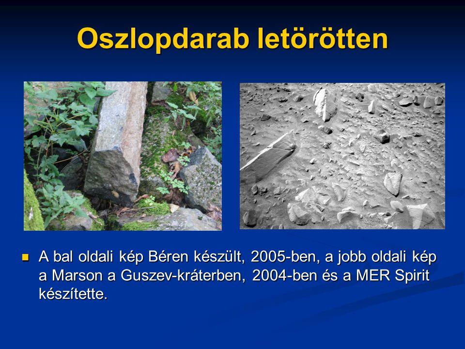 Oszlopdarab letörötten A bal oldali kép Béren készült, 2005-ben, a jobb oldali kép a Marson a Guszev-kráterben, 2004-ben és a MER Spirit készítette.