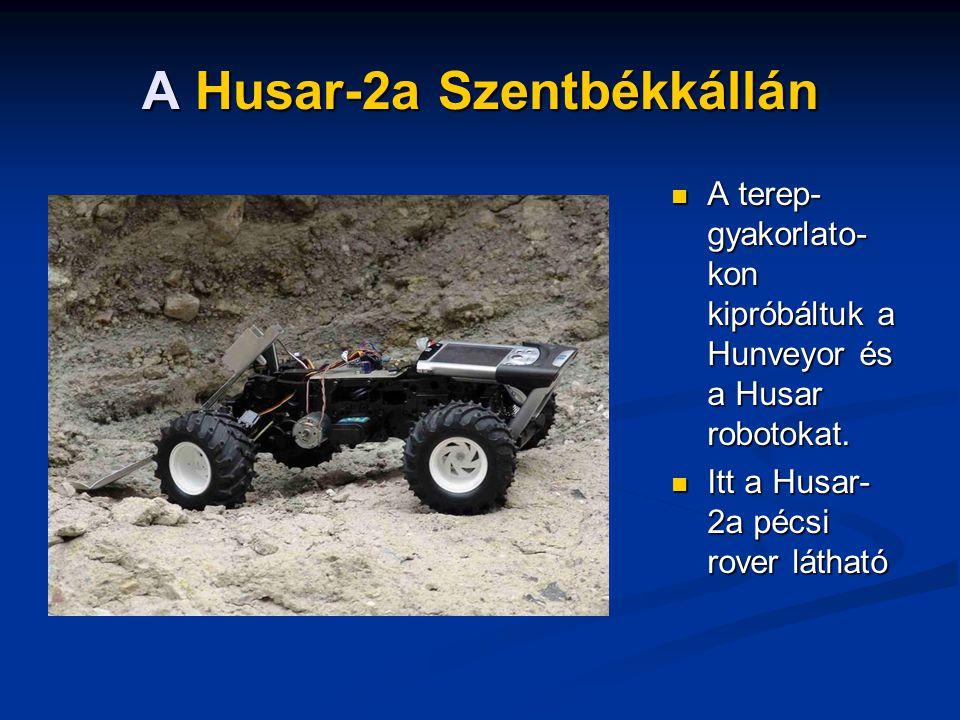 A Husar-2a Szentbékkállán A terep- gyakorlato- kon kipróbáltuk a Hunveyor és a Husar robotokat.