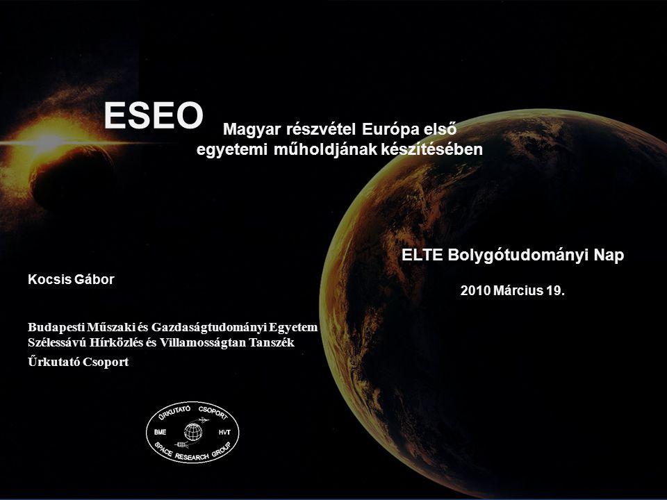 Magyar részvétel Európa első egyetemi műholdjának készítésében ELTE Bolygótudományi Nap 2010 Március 19.