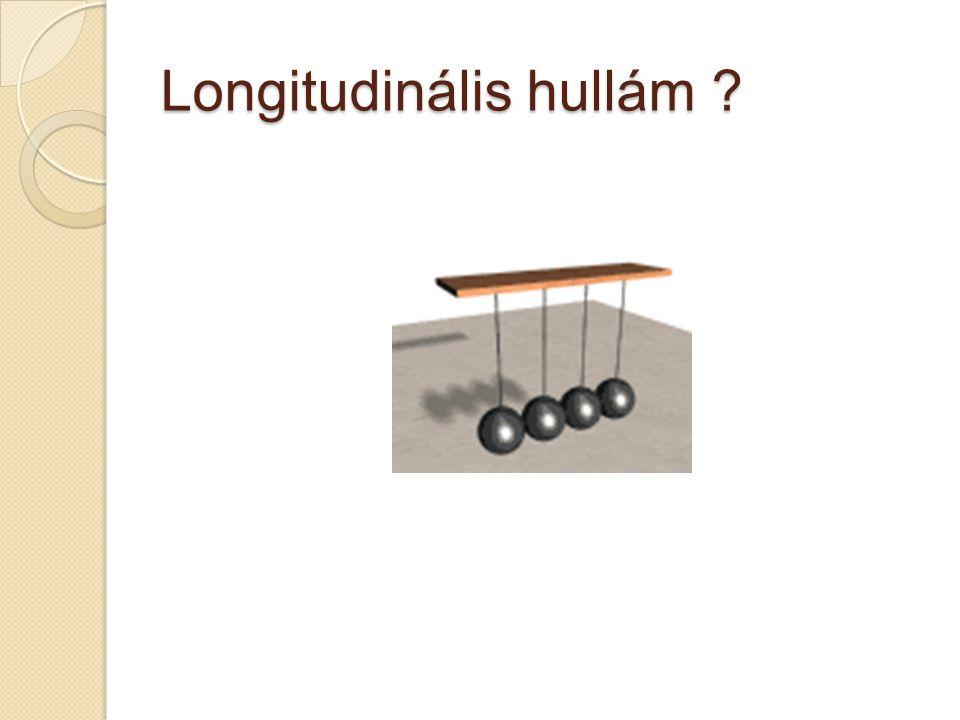Longitudinális hullám ?