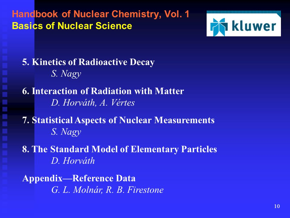 10 Handbook of Nuclear Chemistry, Vol. 1 Basics of Nuclear Science 5.