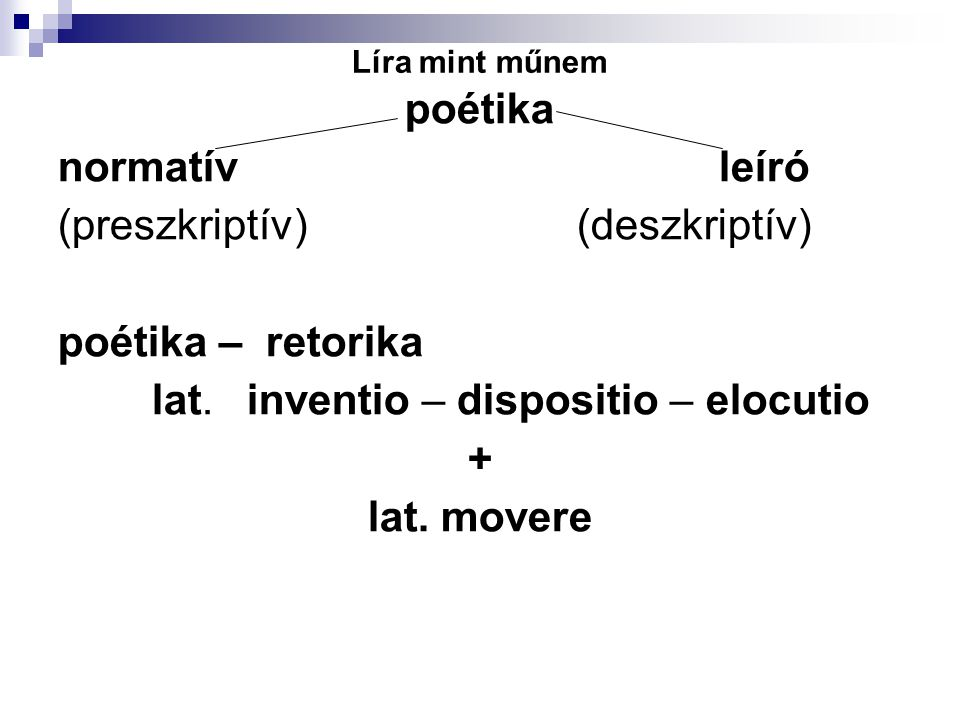 """A líra mint műnem – történeti áttekintés Platón: Az állam (3.6.) Arisztotelész: Poétika (1.) a líra sajátosságai ≠ differenciált líra-fogalom reneszánsz: normatív """"műfaj -rendszer (DE: Platón, Arisztotelész, Horatius, Vergilius)"""