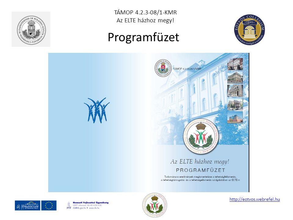 Programfüzet http://eotvos.webrefel.hu TÁMOP 4.2.3-08/1-KMR Az ELTE házhoz megy!