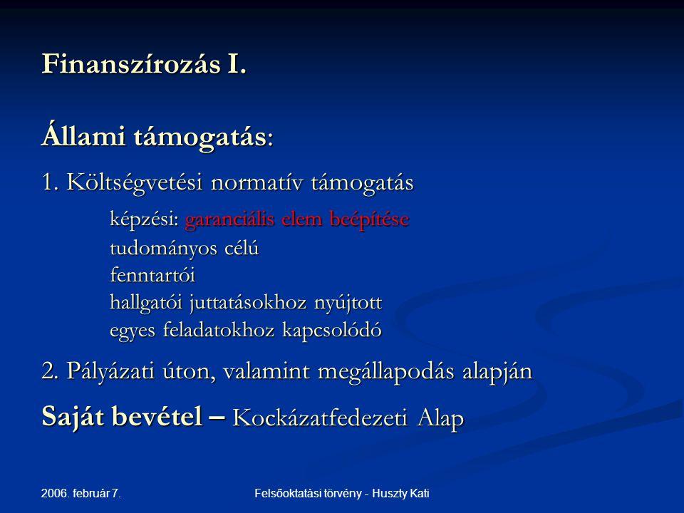 2006.február 7. Felsőoktatási törvény - Huszty Kati Finanszírozás II.
