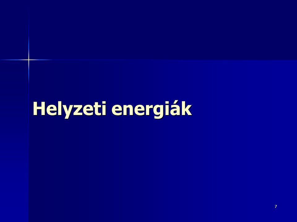 8 Helyzeti energiák: I.