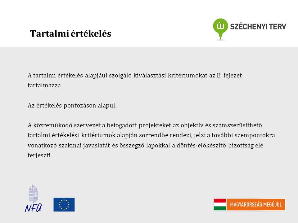 Tartalmi értékelés A tartalmi értékelés alapjául szolgáló kiválasztási kritériumokat az E.