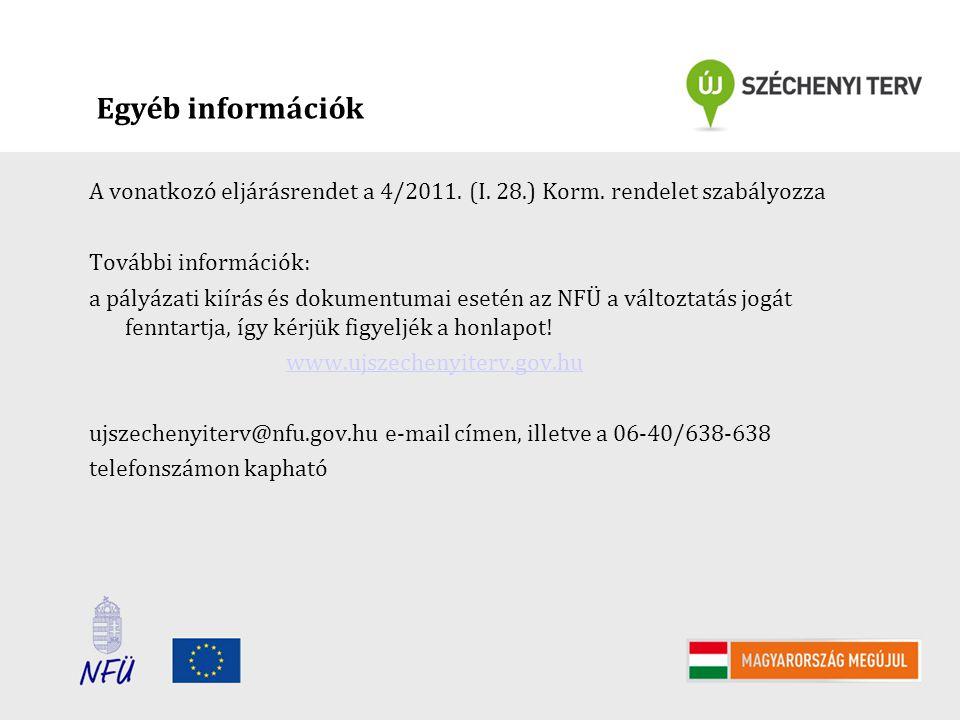 Egyéb információk A vonatkozó eljárásrendet a 4/2011. (I. 28.) Korm. rendelet szabályozza További információk: a pályázati kiírás és dokumentumai eset