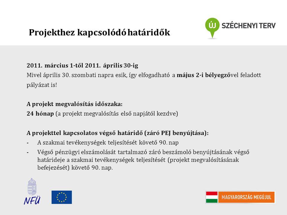Projekthez kapcsolódó határidők 2011. március 1-től 2011. április 30-ig Mivel április 30. szombati napra esik, így elfogadható a május 2-i bélyegzővel