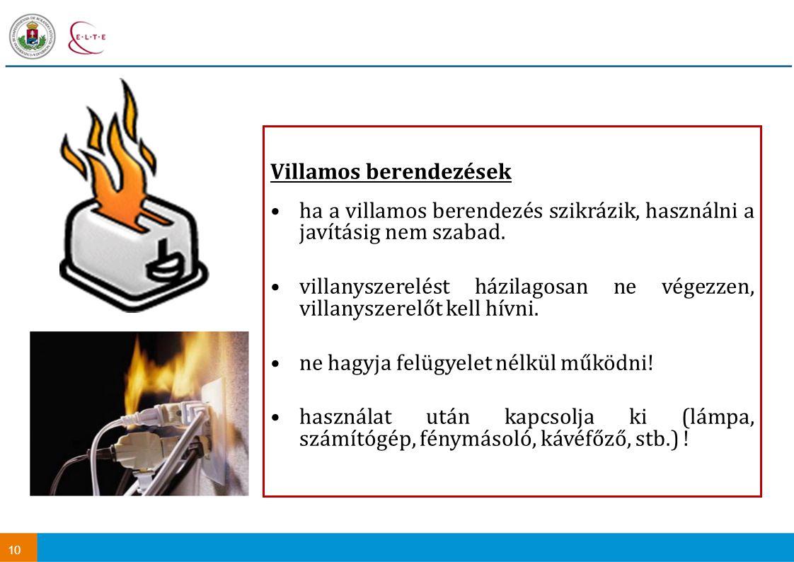 10 Villamos berendezések ha a villamos berendezés szikrázik, használni a javításig nem szabad. villanyszerelést házilagosan ne végezzen, villanyszerel