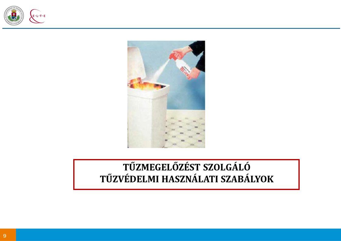 20 Fali tűzcsaphálózat: a folyosókon beépítve találkozhatunk velük (beavatkozó eszköz).