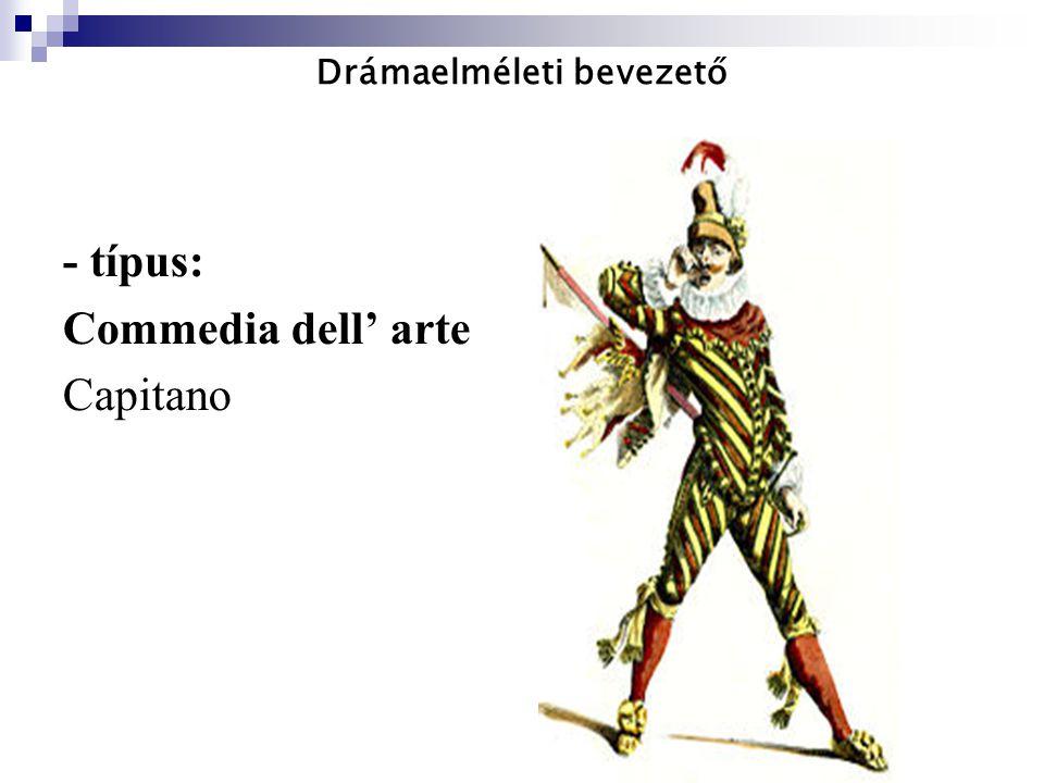 Drámaelméleti bevezető - típus: Commedia dell' arte Capitano