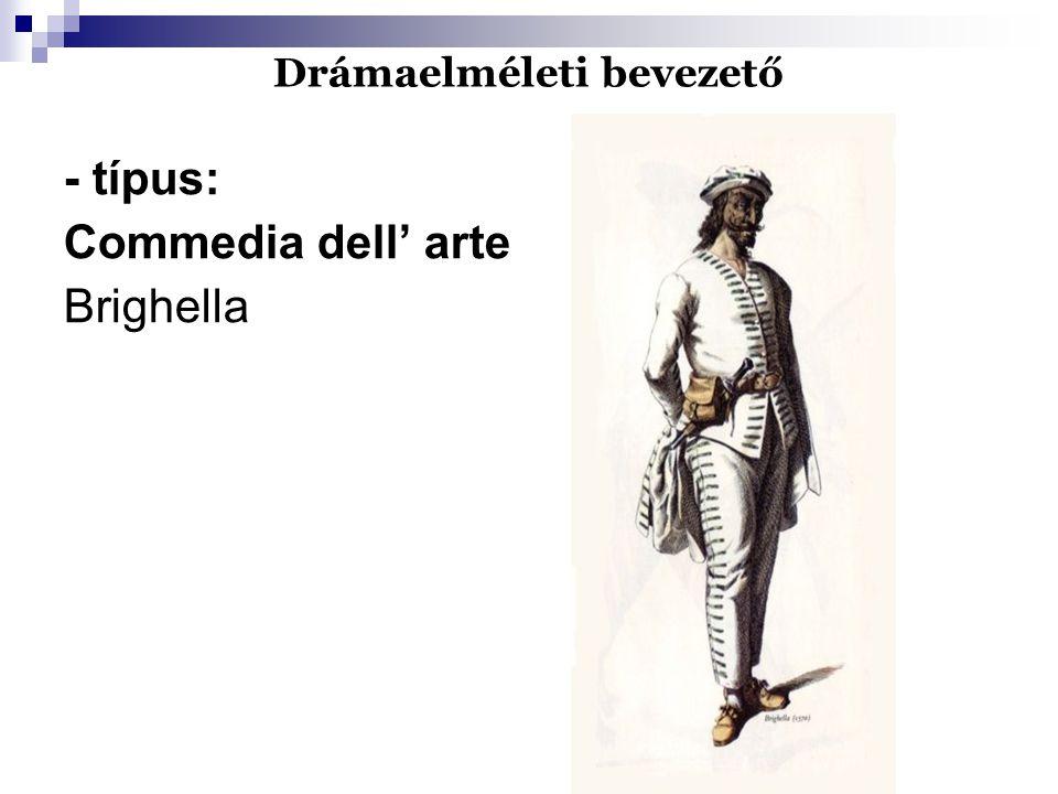 Drámaelméleti bevezető - típus: Commedia dell' arte Brighella