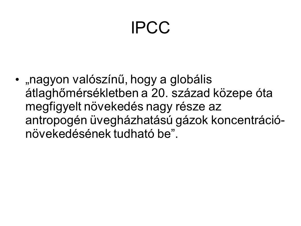 """IPCC """"nagyon valószínű, hogy a globális átlaghőmérsékletben a 20."""
