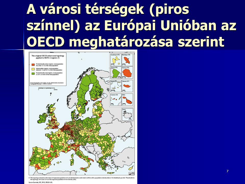 7 A városi térségek (piros színnel) az Európai Unióban az OECD meghatározása szerint