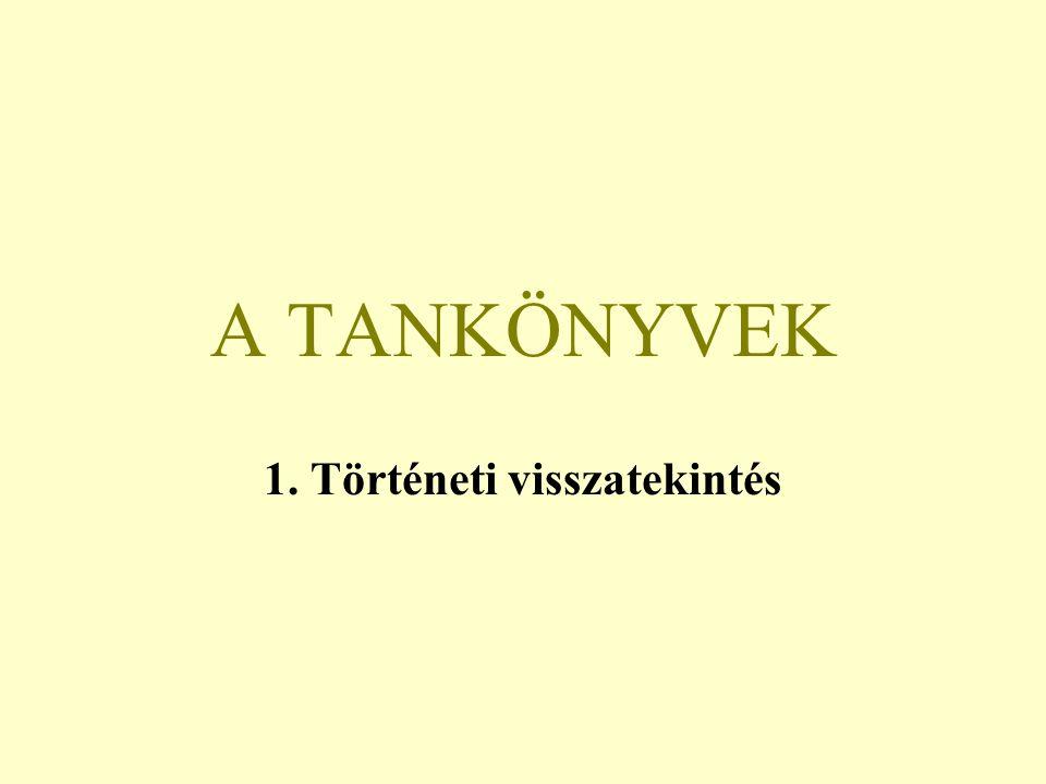 A TANKÖNYVEK 1. Történeti visszatekintés