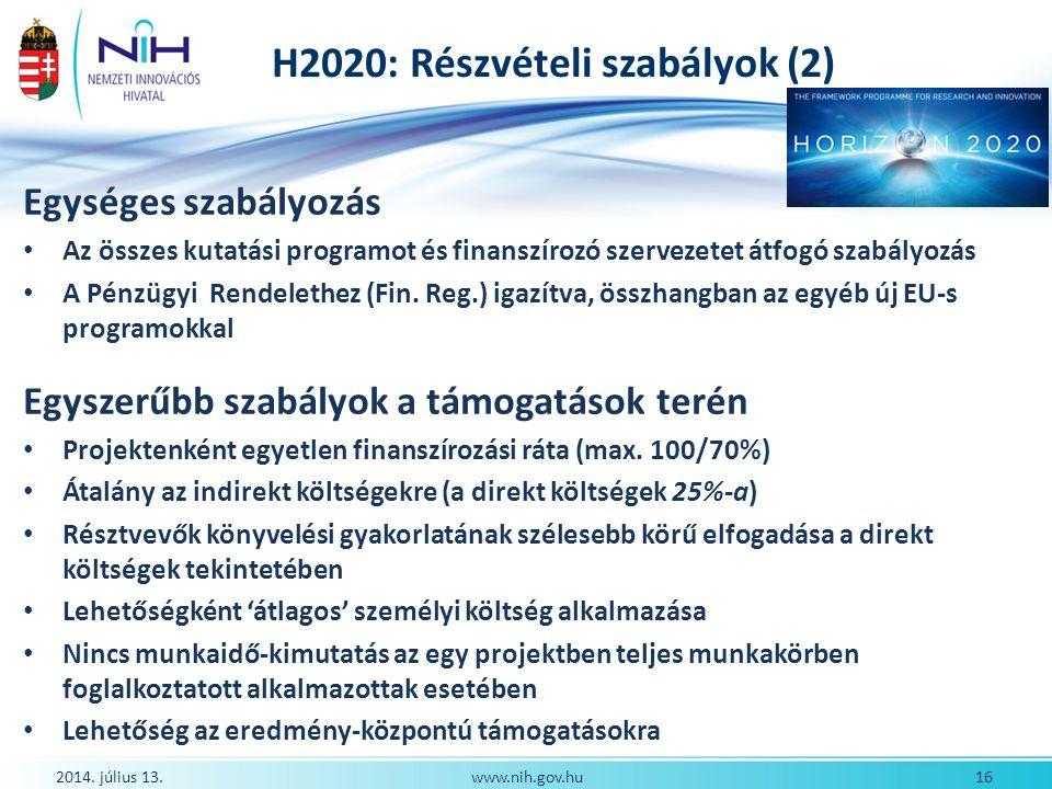 H2020: Részvételi szabályok (2) Egységes szabályozás Az összes kutatási programot és finanszírozó szervezetet átfogó szabályozás A Pénzügyi Rendelethe