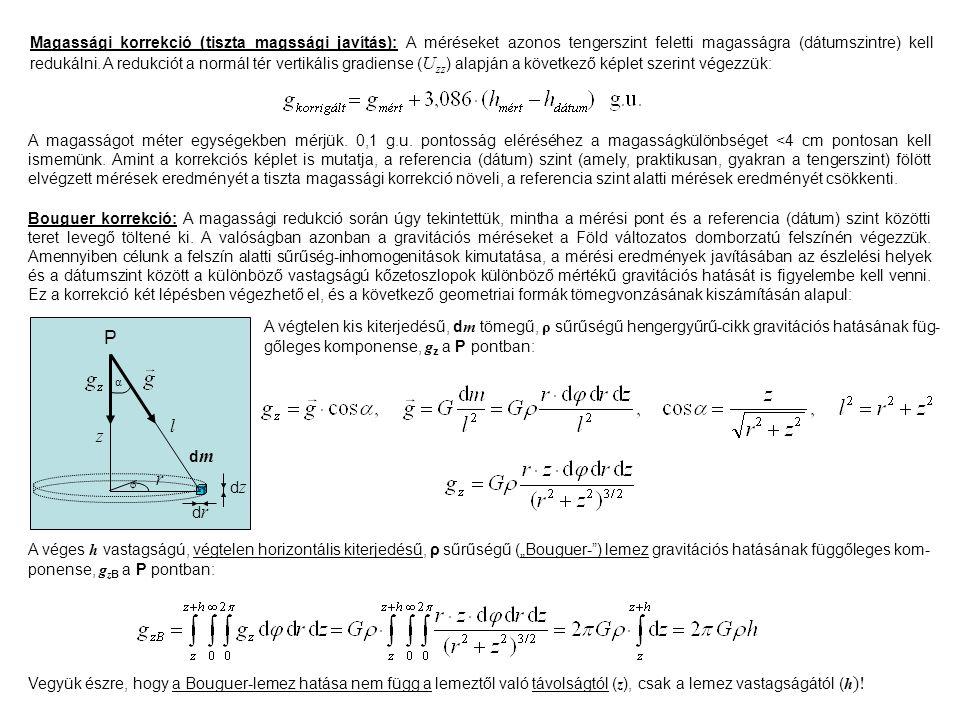 Magassági korrekció (tiszta magssági javítás): A méréseket azonos tengerszint feletti magasságra (dátumszintre) kell redukálni.
