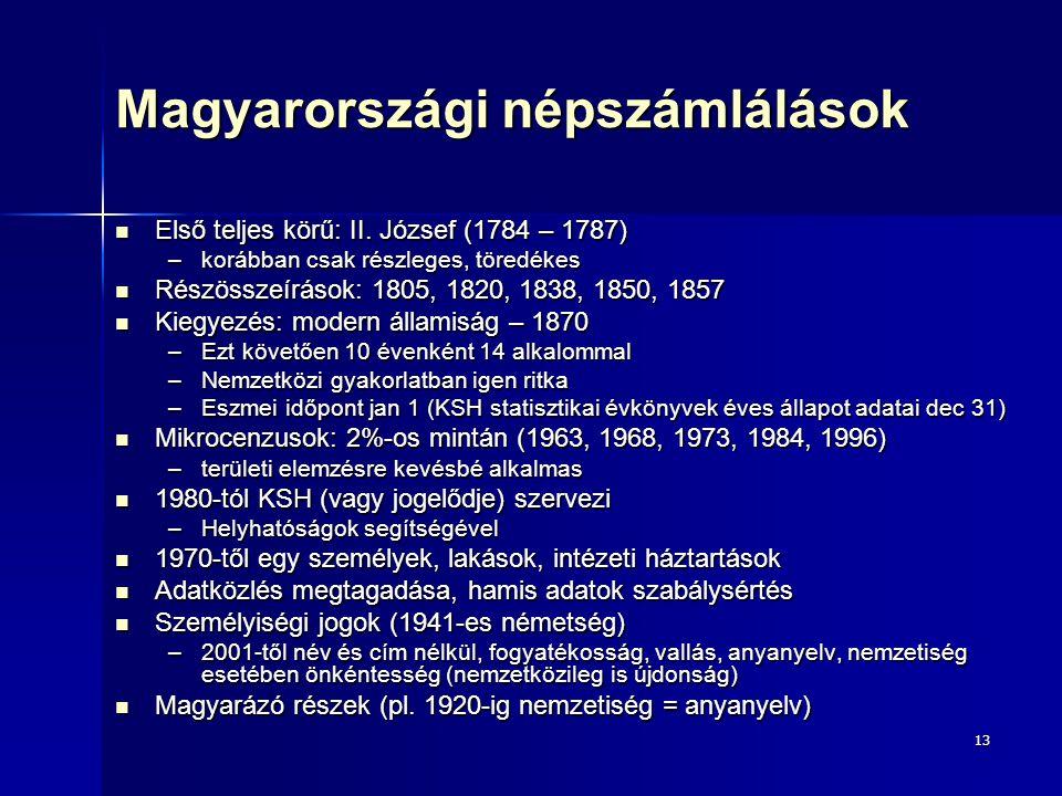 13 Magyarországi népszámlálások Első teljes körű: II.