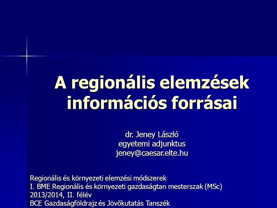 A regionális elemzések információs forrásai Regionális és környezeti elemzési módszerek I.