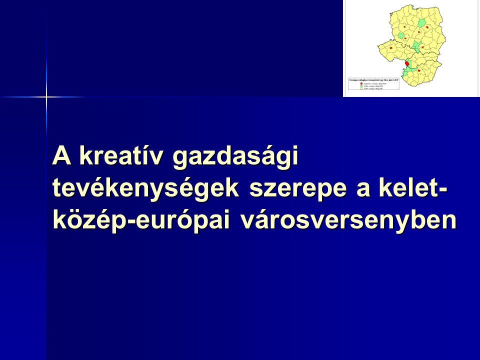 A kreatív gazdasági tevékenységek szerepe a kelet- közép-európai városversenyben