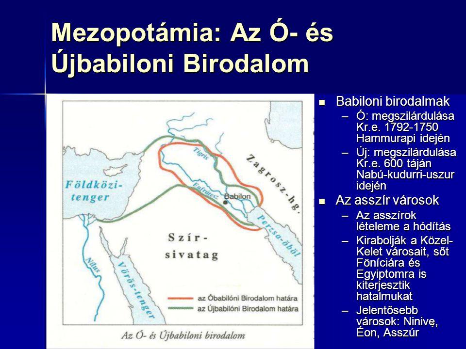 99 Mezopotámia: Az Ó- és Újbabiloni Birodalom Babiloni birodalmak Babiloni birodalmak –Ó: megszilárdulása Kr.e. 1792-1750 Hammurapi idején –Új: megszi