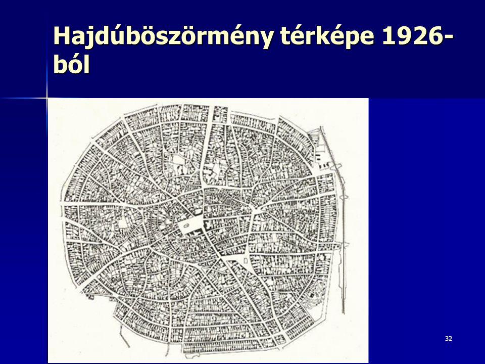 32 Hajdúböszörmény térképe 1926- ból