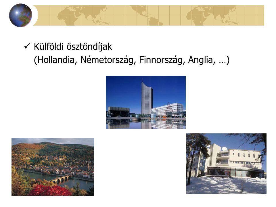 Külföldi ösztöndíjak (Hollandia, Németország, Finnország, Anglia, …)