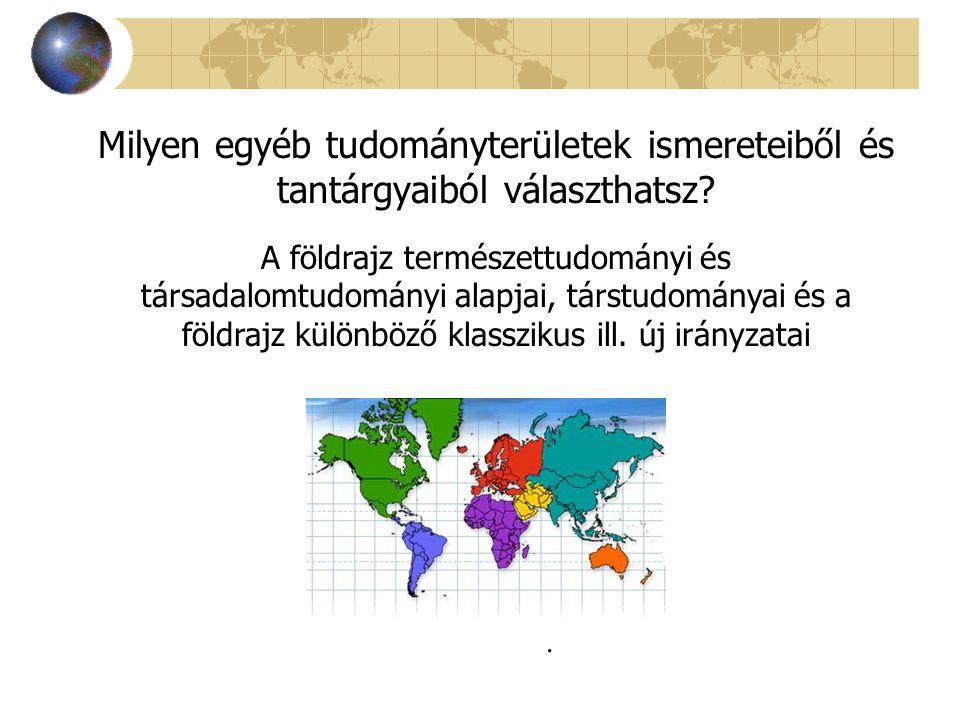 MSc Földrajztanár Geográfus (kutató) (szakosodással) DE a két szakma nem válik el élesen, geográfusok is oktatnak és földrajztanárok is kutatnak.
