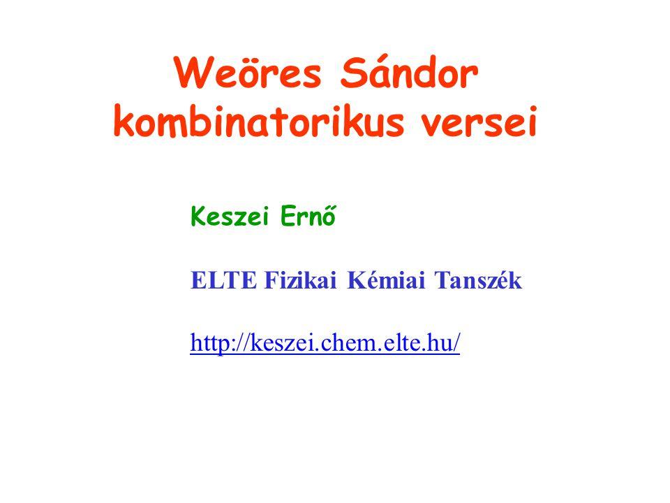 Címlap Weöres Sándor kombinatorikus versei Keszei Ernő ELTE Fizikai Kémiai Tanszék http://keszei.chem.elte.hu/