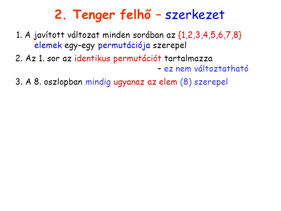 Tenger felhő… szerkezete 1 2. Tenger felhő – szerkezet 1. A javított változat minden sorában az {1,2,3,4,5,6,7,8} elemek egy-egy permutációja szerepel