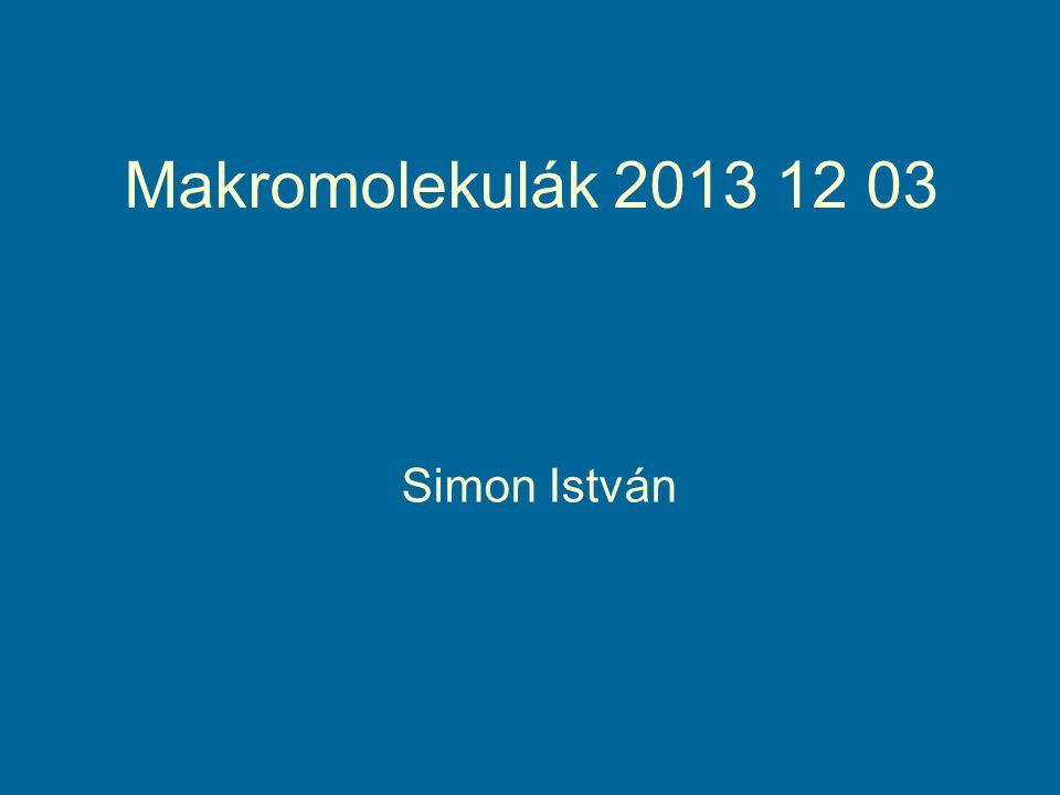 Makromolekulák 2013 12 03 Simon István