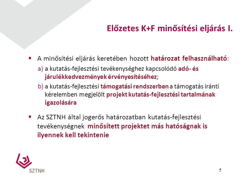 Adókedvezmények:  a saját tevékenység körében végzett K+F tevékenység közvetlen költségének adóalap-kedvezménye  a felsőoktatási intézménnyel vagy a Magyar Tudományos Akadémiával kötött megállapodás keretében folytatott K+F tevékenység kedvezménye  fejlesztési adókedvezmény  a helyi iparűzési adó adóalapja 2010.