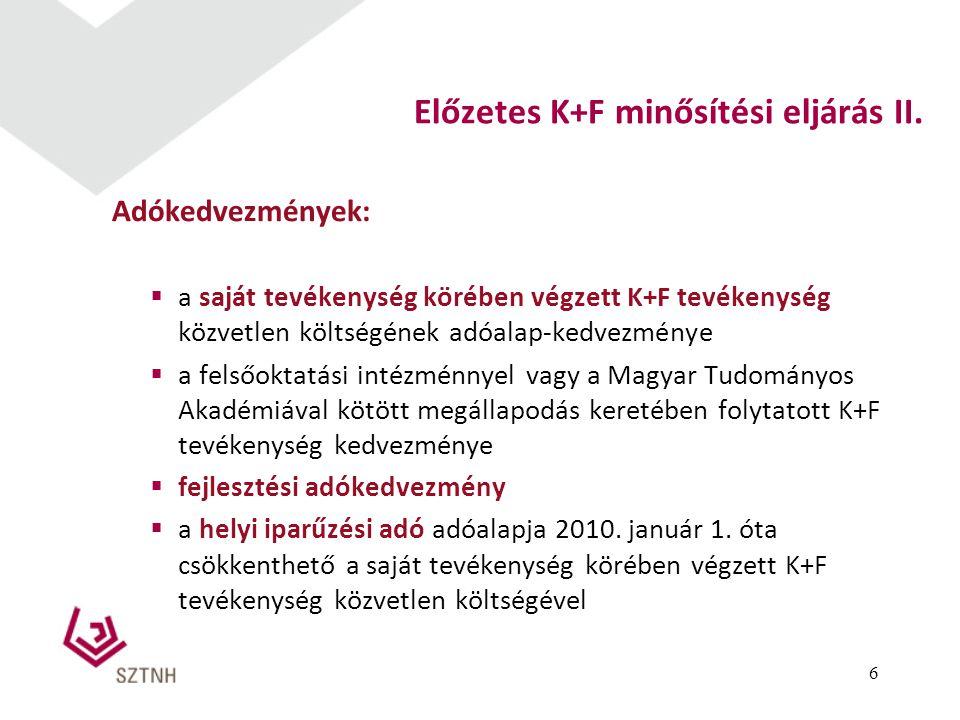 Adókedvezmények:  a saját tevékenység körében végzett K+F tevékenység közvetlen költségének adóalap-kedvezménye  a felsőoktatási intézménnyel vagy a