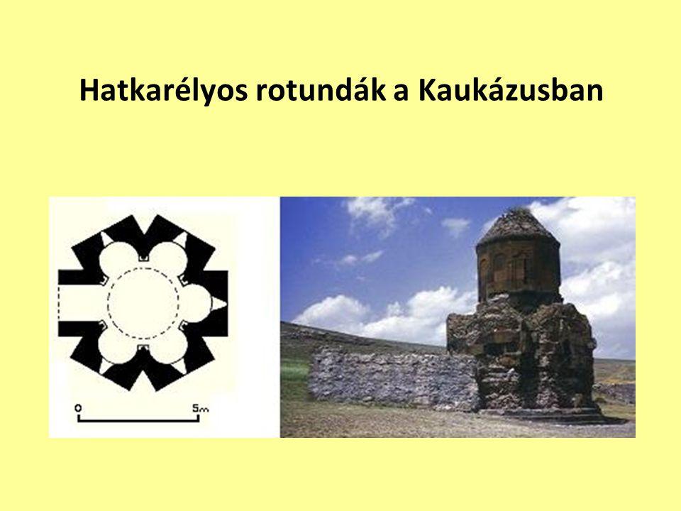 Hatkarélyos rotundák a Kaukázusban