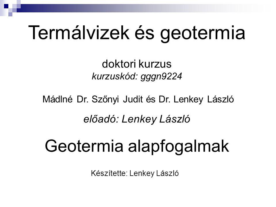 Termálvizek és geotermia doktori kurzus kurzuskód: gggn9224 Mádlné Dr.