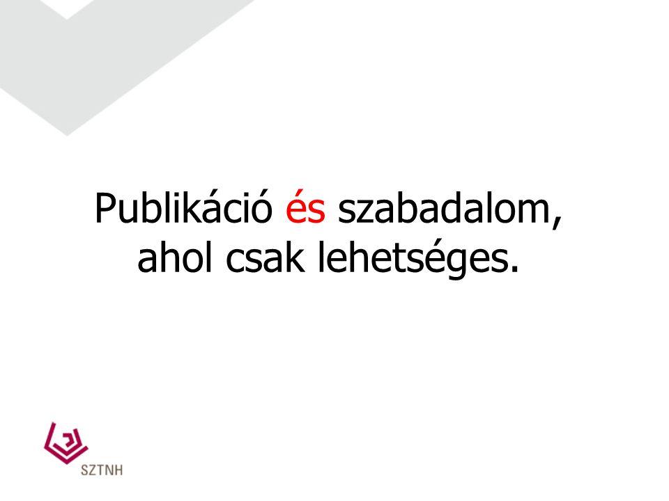 Publikáció és szabadalom, ahol csak lehetséges.