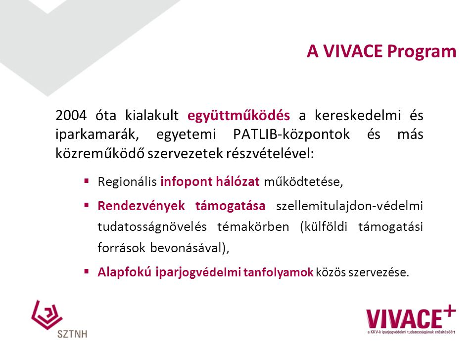 2004 óta kialakult együttműködés a kereskedelmi és iparkamarák, egyetemi PATLIB-központok és más közreműködő szervezetek részvételével:  Regionális infopont hálózat működtetése,  Rendezvények támogatása szellemitulajdon-védelmi tudatosságnövelés témakörben (külföldi támogatási források bevonásával),  Alapfokú iparj ogvédelmi tanfolyamok közös szervezése.