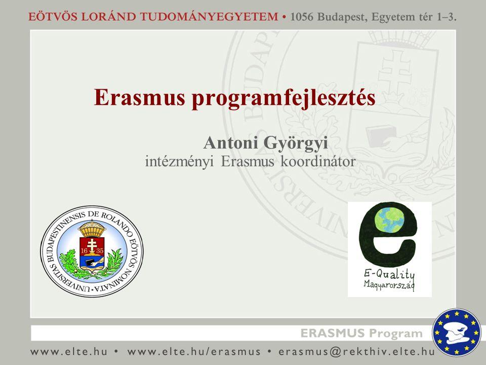 Az Erasmus program fejlesztésének célja létszám növelése nyilvános, átlátható pályáztatás és ügyintézés karok, EHÖK bevonása a döntési folyamatokba hatékony információ áramlás ELTE nemzetközi elismertségének növelése
