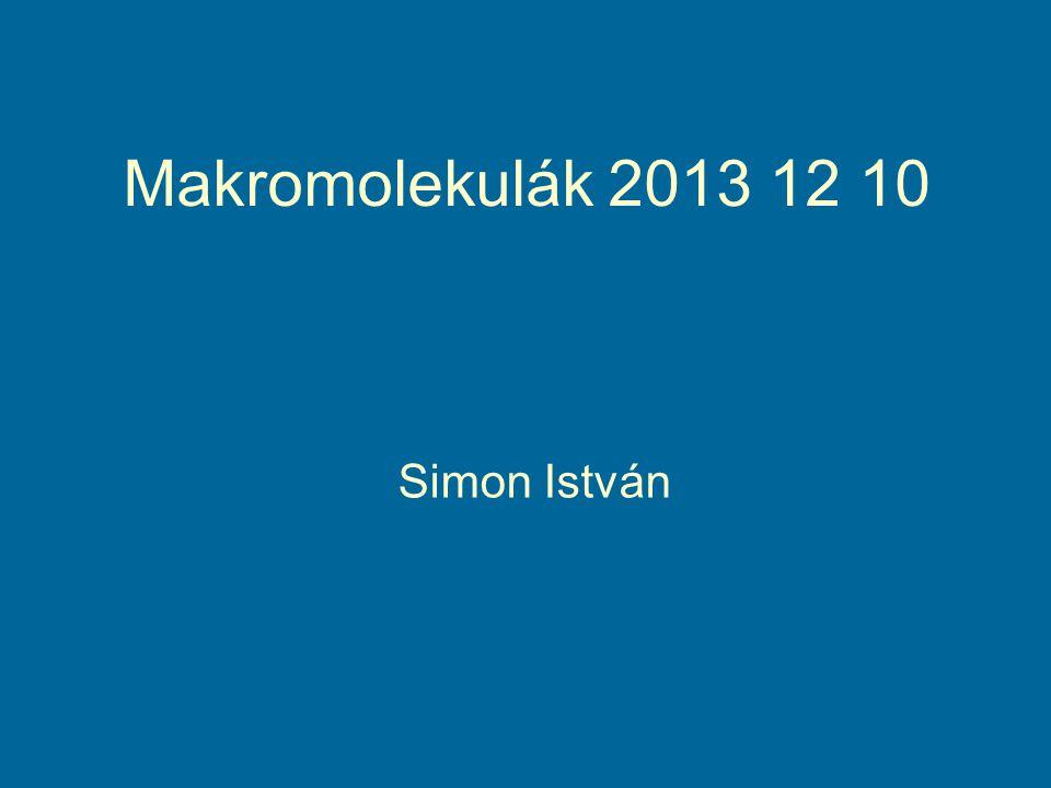 Makromolekulák 2013 12 10 Simon István