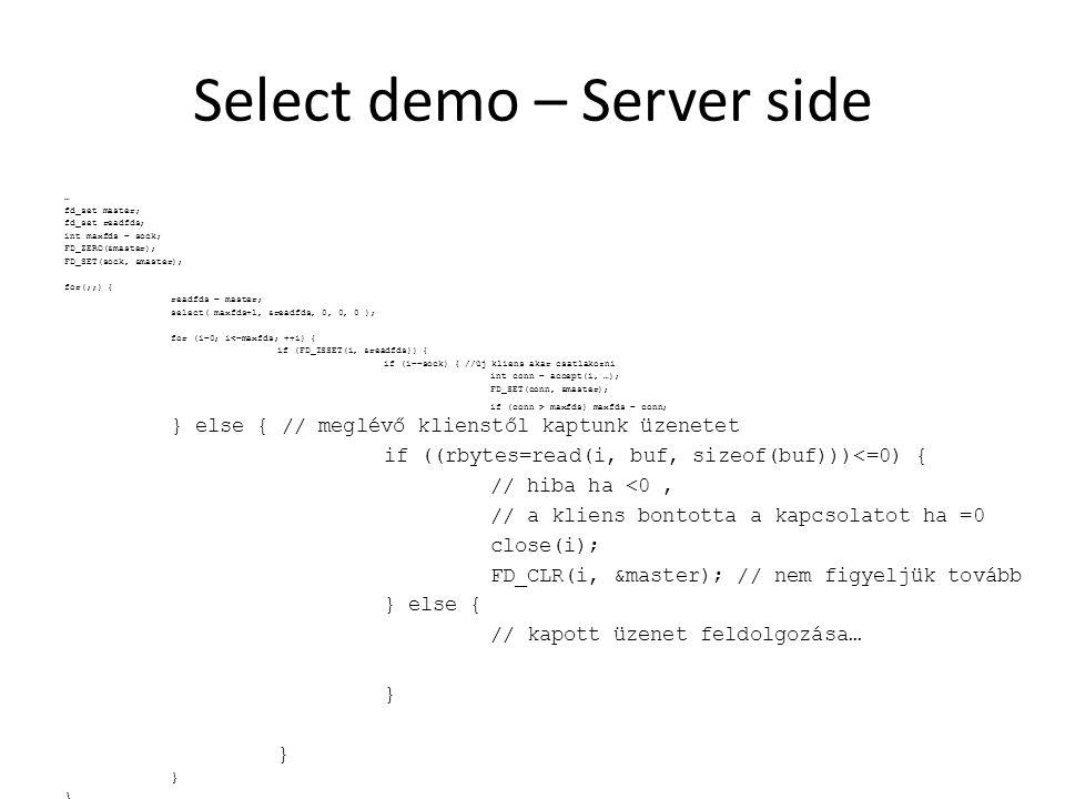 Server leállítása void closeServer(int); Int main() { … signal( SIGTERM, closeServer ); … } void closeServer(int sig) { // kilőtték a szervert, //itt tudod elvégezni a leállításhoz szükséges teendőket }
