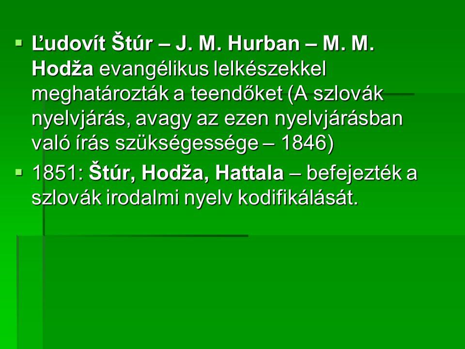  Ľudovít Štúr – J.M. Hurban – M. M.