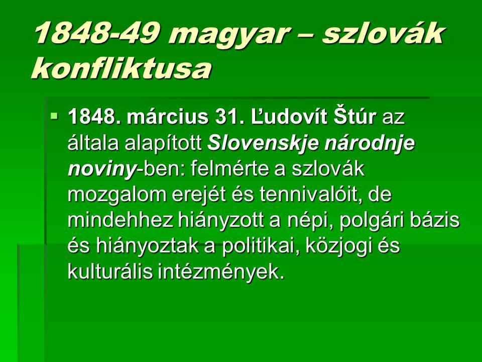 1848-49 magyar – szlovák konfliktusa  1848.március 31.