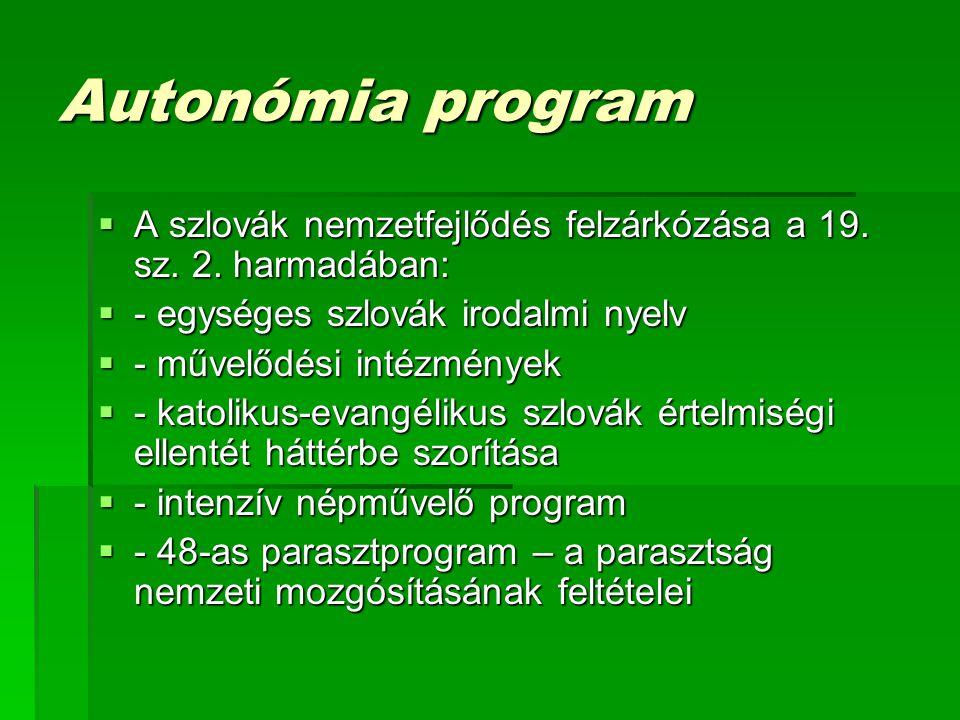 Autonómia program  A szlovák nemzetfejlődés felzárkózása a 19.