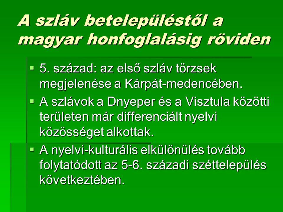 A szláv betelepüléstől a magyar honfoglalásig röviden  5.