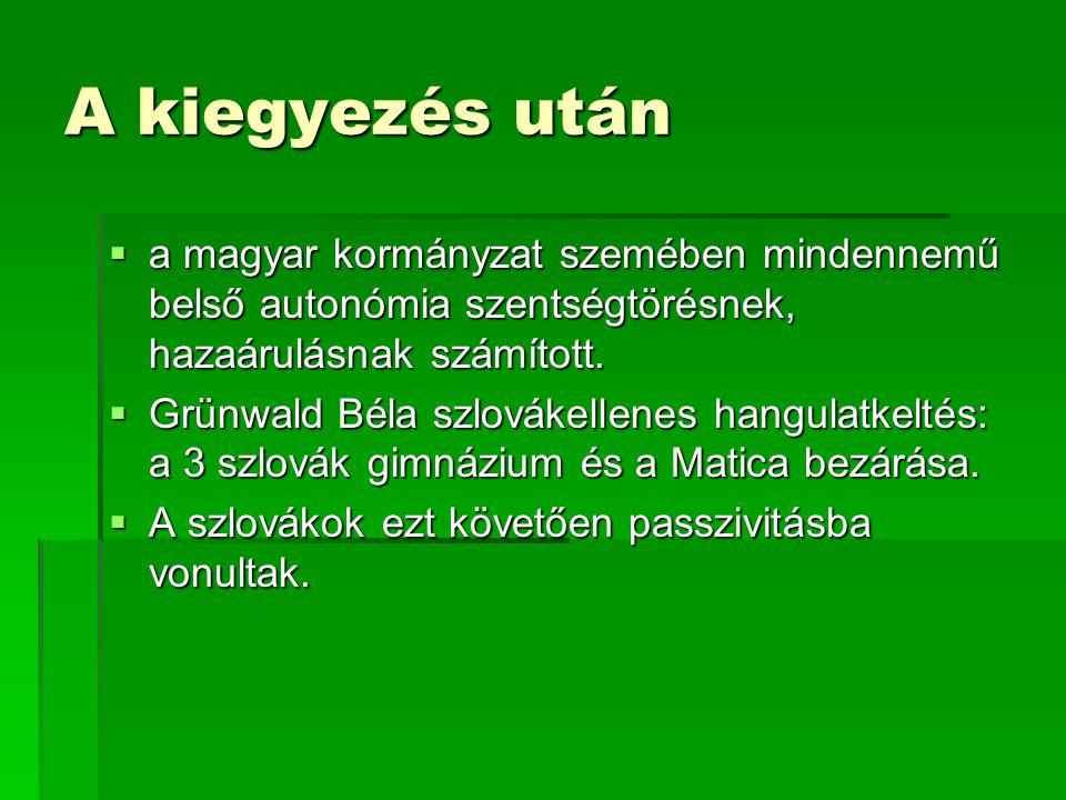 A kiegyezés után  a magyar kormányzat szemében mindennemű belső autonómia szentségtörésnek, hazaárulásnak számított.